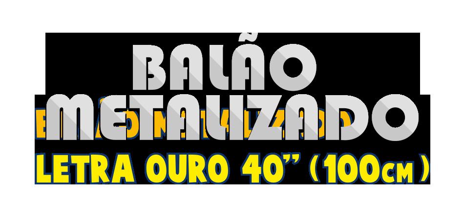 Balão Metalizado - Letra Ouro 40 pol - 100cm