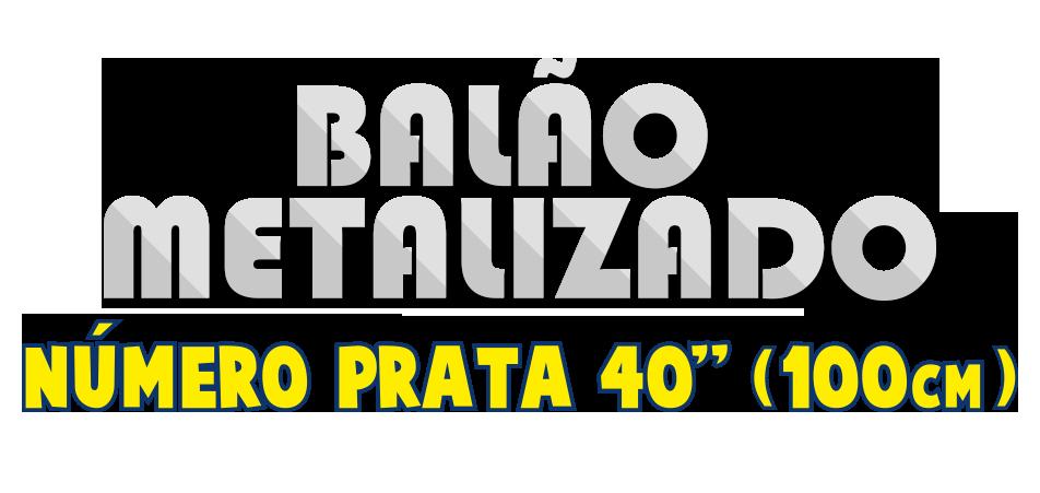 Balão Metalizado - Número Prata 40 - 100cm